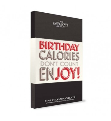 Birthday Calories Don't Count Enjoy Bar of Chocolate.